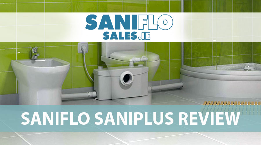 Saniflo Saniplus Review